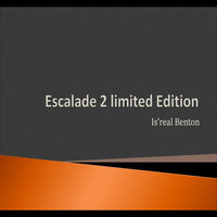 Escalade II Limited Addition — Is'real Benton