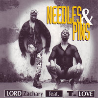Needles & Pins (feat. T. Love) — T.Love, T-Love, T. Love, Lord Zachary