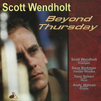 Beyond Thursday — Tony Scherr, Adam Watson, Scott Wendholt, Dave Berkman