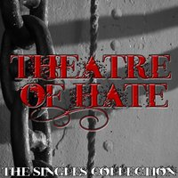 The Singles Collection — Theatre of Hate