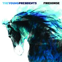FireHorse — The Young Presidents