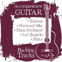 Accompaniment Guitar Backing Tracks (Extreme / Fleetwood Mac / Franz Ferdinand / Led Zeppelin / Prince), Vol.9 — BT Band, Backing Tracks Band