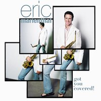 Got You Covered — Eric Marienthal