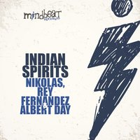 Indian Spirits — Nikolas, Rey Fernandez, Albert Day