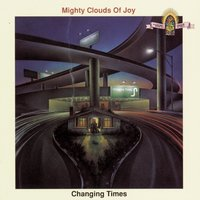 Changing Times — Mighty Clouds Of Joy