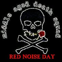 Red Noise Day — Middle Aged Death Squad