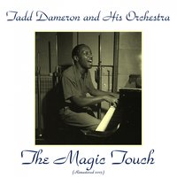 The Magic Touch — Tadd Dameron, Tadd Dameron & His Orchestra, Barbara Winfield