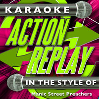 Karaoke Action Replay: In the Style of Manic Street Preachers — Karaoke Action Replay