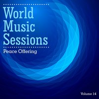 World Music Sessions: Peace Offering, Vol. 14 — сборник