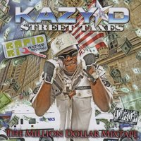 Street Taxes: The Million Dollar Mixtape — Kazy D
