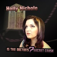 Is the Doctor's Secret Crush — Holly Nichole