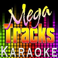 You're out Doing What I'm Here Doing Without — Mega Tracks Karaoke