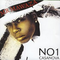 No 1 Casanova — Mr Mawaza