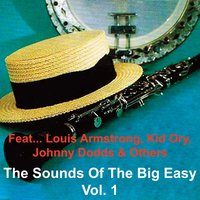 The Sounds of the Big Easy - Vol. 1 (feat. Louis Armstrong, Kid Ory, Johnny Dodds & Others) — сборник