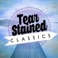 Tear-Stained Classics — Sad Songs Music