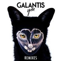 You Remixes — Galantis