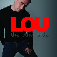 The Other Side — Lou
