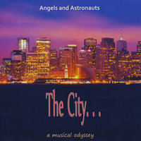 The City and the Sea: A Musical Odyssey — Angels and Astronauts