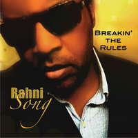 Breakin' the Rules — Rahni Song