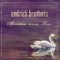 Attraction Versus Love — Endrick Brothers