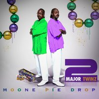 Moone Pie Drop — 2 Major Twinz