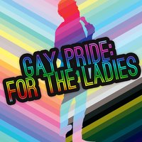 Gay Pride: For the Ladies — Shindig Society