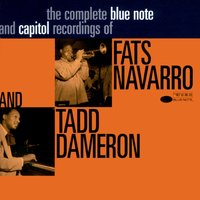 The Fabulous Fats Navarro — Tadd Dameron, Fats Navarro