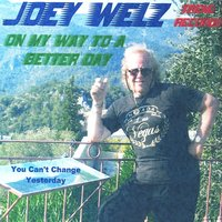 On My Way To A Better Day — Joey Welz