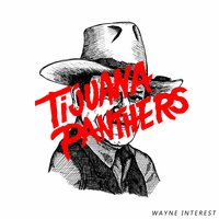 Wayne Interest — Tijuana Panthers