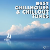 Best Chillout & Chillhouse Tunes — сборник