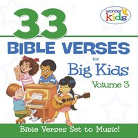 33 Bible Verses for Big Kids, Vol. 3 — The Wonder Kids