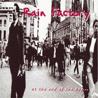 At the End of the Day — Rain Factory