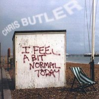 I Feel A Bit Normal Today — Chris Butler