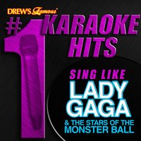 Drew's Famous # 1 Karaoke Hits: Sing Like Lady Gaga & the Stars of The Monster Ball — Karaoke