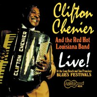 Live! At The Long Beach And San Francisco Blues Festivals — Clifton Chenier