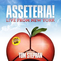 Asseteria! Live From New York — Tom Stephan, Alex Celler