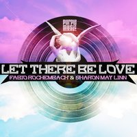 Let There Be Love — Fabio Rochembach, Sharon May Linn