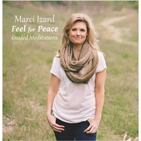 Feel for Peace: Guided Meditations — Marci Izard