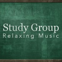 Study Group Relaxing Music — Study Music Group, Studying Music Group, Studying Music and Study Music, Study Music Group|Studying Music and Study Music|Studying Music Group