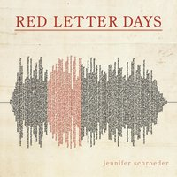Red Letter Days - EP — Jennifer Schroeder