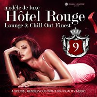 Hotel Rouge, Vol. 9 - Lounge and Chill out Finest — сборник