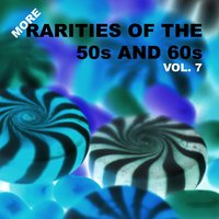More Rarities of the 50s and 60s, Vol. 7 — сборник