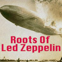 The Roots Of Led Zeppelin — сборник