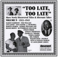 """Too Late, Too Late"" Vol. 9 (c. 1922-1945) — Various Artists - Document Records"