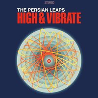 High & Vibrate — The Persian Leaps