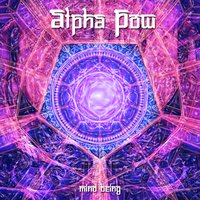 Mind Being — Alpha Pow