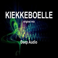Kiekkeboelle — Deep Audio