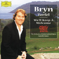Bryn Terfel - We'll Keep A Welcome — Bryn Terfel, Orchestra of the Welsh National Opera, GARETH JONES