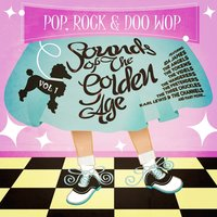 Pop, Rock & Doo Wop - Sounds from the Golden Age Vol. 1 — сборник