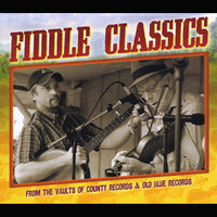 Fiddle Classics from the Vaults of County Records & Old Blue Records — сборник